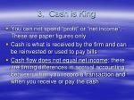 3 cash is king