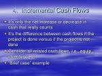 4 incremental cash flows