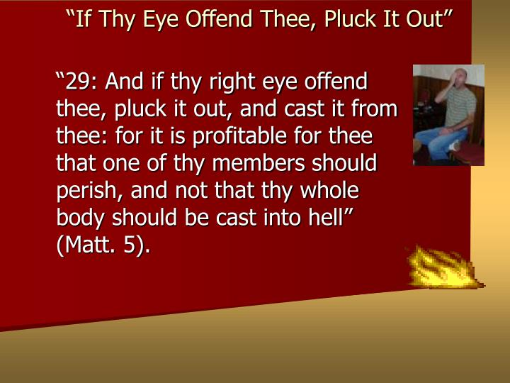 if thy eye offend thee pluck it out n.