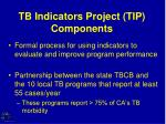 tb indicators project tip components