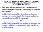 renal tract malformation genetics clinic
