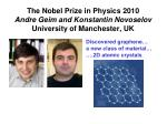 the nobel prize in physics 2010 andre geim and konstantin novoselov university of manchester uk
