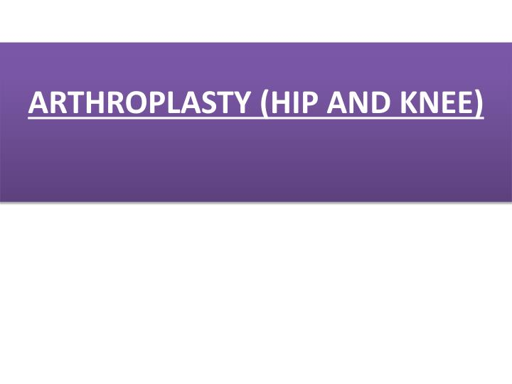 arthroplasty hip and knee n.