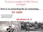 if you are a member of tlc you are privileged