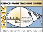 dr robert mayes university of wyoming science and mathematics teaching center rmayes2@uwyo edu