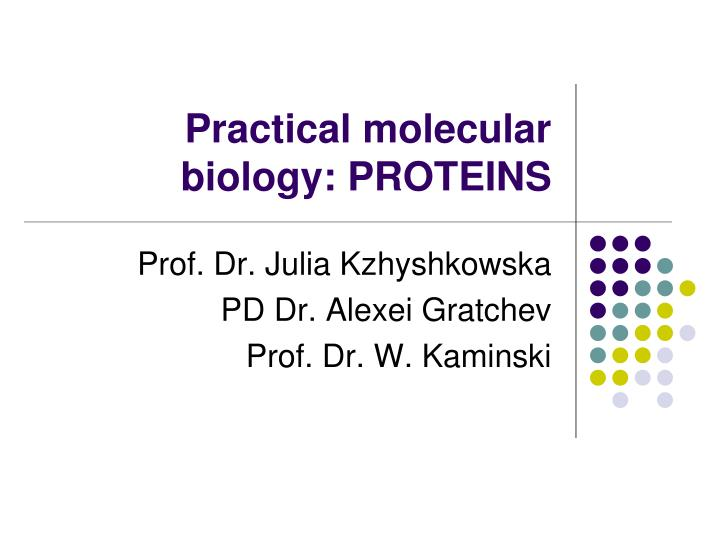 practical molecular biology proteins n.