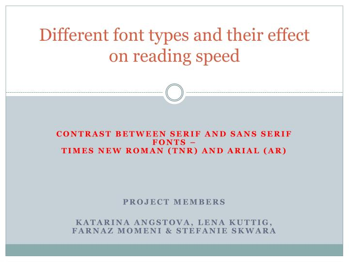 different font types and their effect on reading speed n.