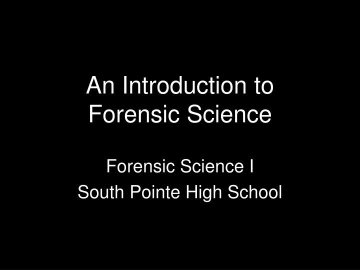 an introduction to forensic science n.
