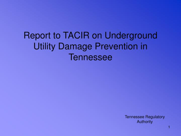 report to tacir on underground utility damage prevention in tennessee n.