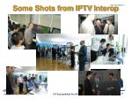 some shots from iptv interop