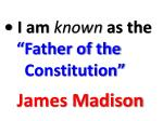 i am known as the father of the constitution
