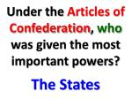 under the articles of confederation who was given the most important powers