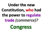 under the new constitution who had the power to regulate trade commerce