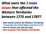 what were the 3 main issues that affected the western territories between 1775 and 1787