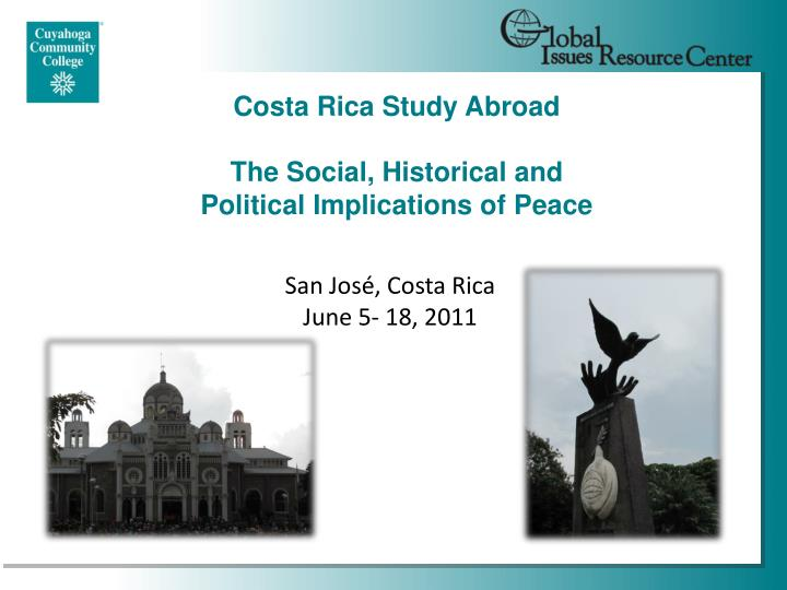 costa rica study abroad the social historical and political implications of peace n.