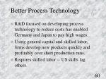 better process technology