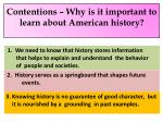 1 contentions why is it important to learn about american history