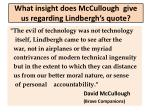 what insight does mccullough give us regarding lindbergh s quote