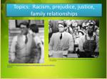 topics racism prejudice justice family relationships