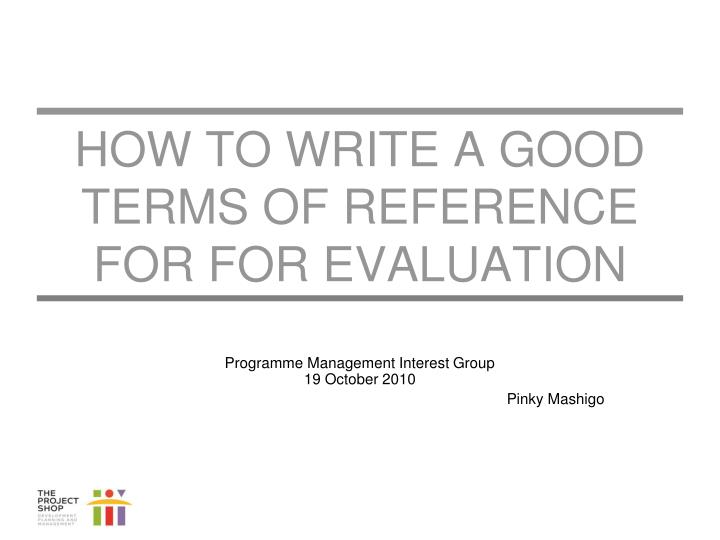 how to write a good terms of reference for for evaluation n.