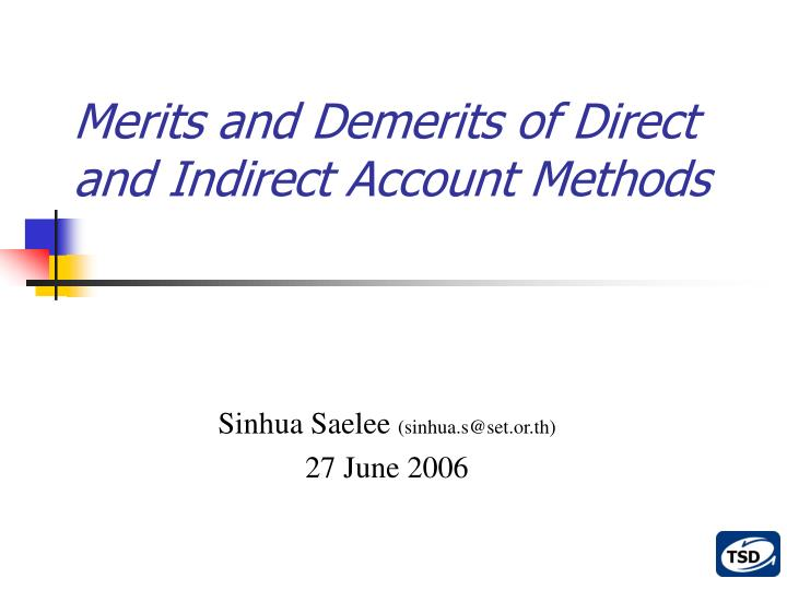 merits and demerits of direct and indirect account methods n.