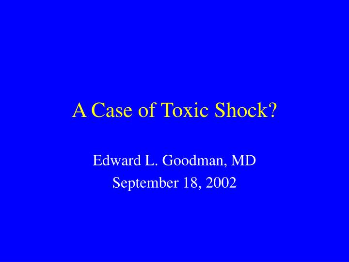 A case of toxic shock