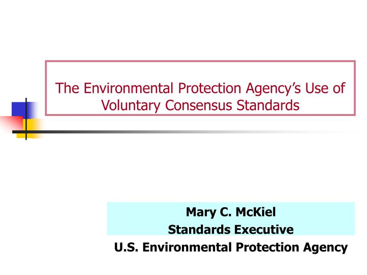 the environmental protection agency s use of voluntary consensus standards n.
