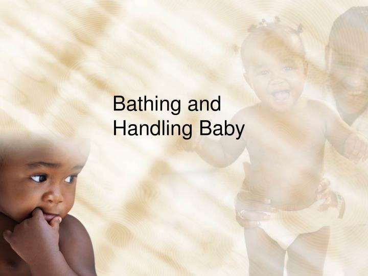 bathing and handling baby n.