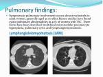 pulmonary findings