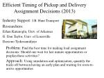 efficient timing of pickup and delivery assignment decisions 2013