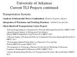 university of arkansas current tli projects continued