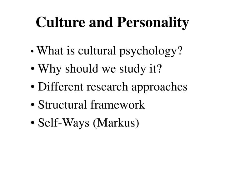 the culture and personality The various symptoms for personality disorders and personality traits, including significantly deviate from the expectations of the culture of the.
