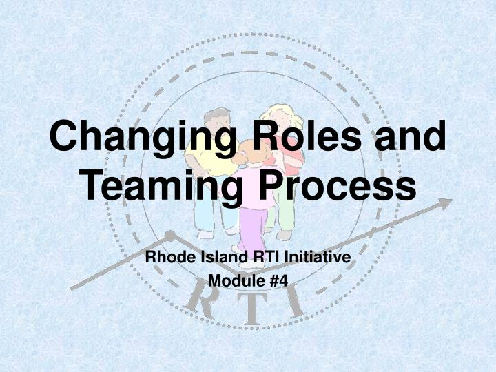 changing roles and teaming process n.