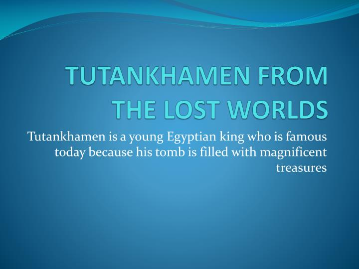 tutankhamen from the lost worlds n.