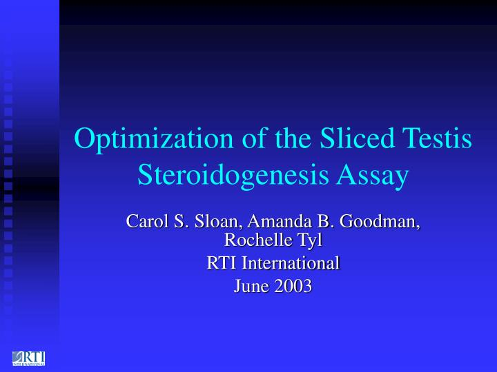 optimization of the sliced testis steroidogenesis assay n.
