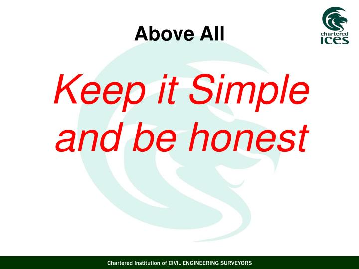 Keep it Simple and be honest