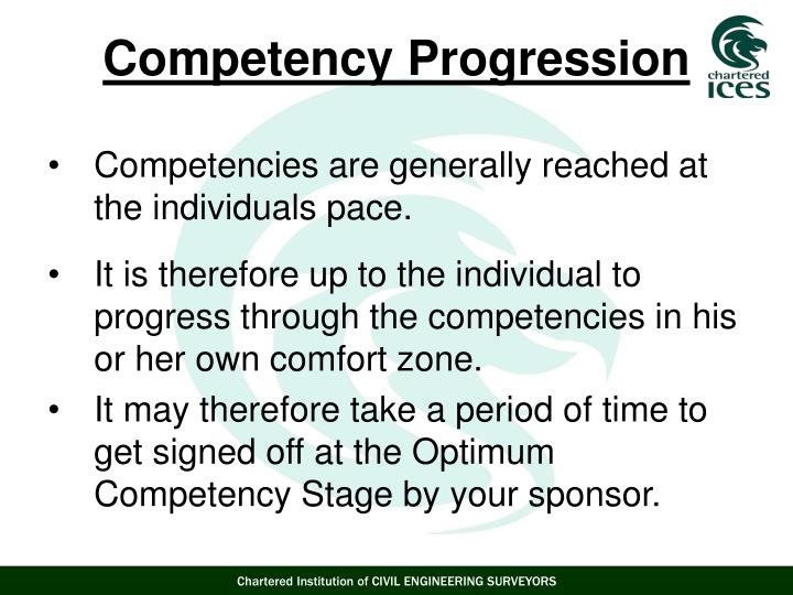 Competencies are generally reached at the individuals pace.