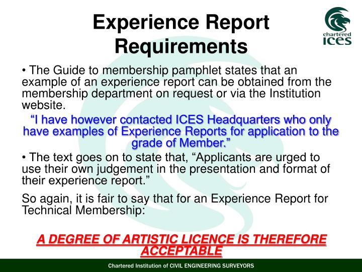 The Guide to membership pamphlet states that an example of an experience report can be obtained from the membership department on request or via the Institution website.