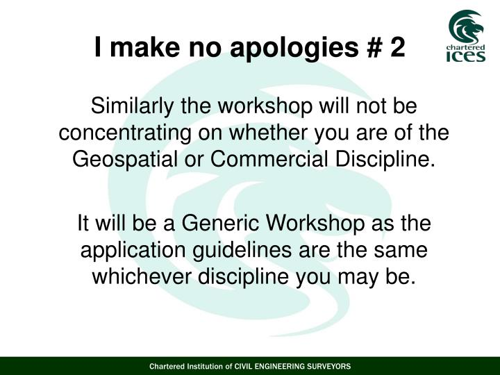 Similarly the workshop will not be concentrating on whether you are of the Geospatial or Commercial Discipline.