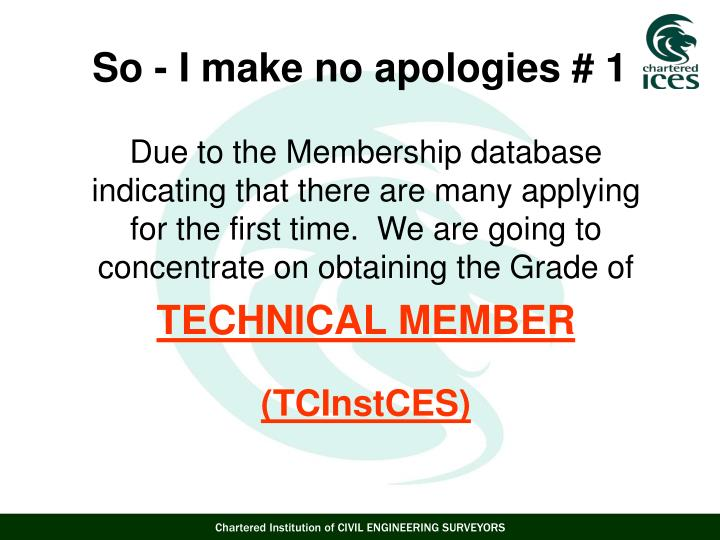 Due to the Membership database indicating that there are many applying for the first time.  We are going to concentrate on obtaining the Grade of