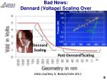 bad news dennard voltage scaling over