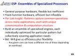 esp ensembles of specialized processors