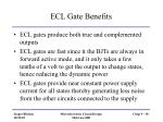 ecl gate benefits
