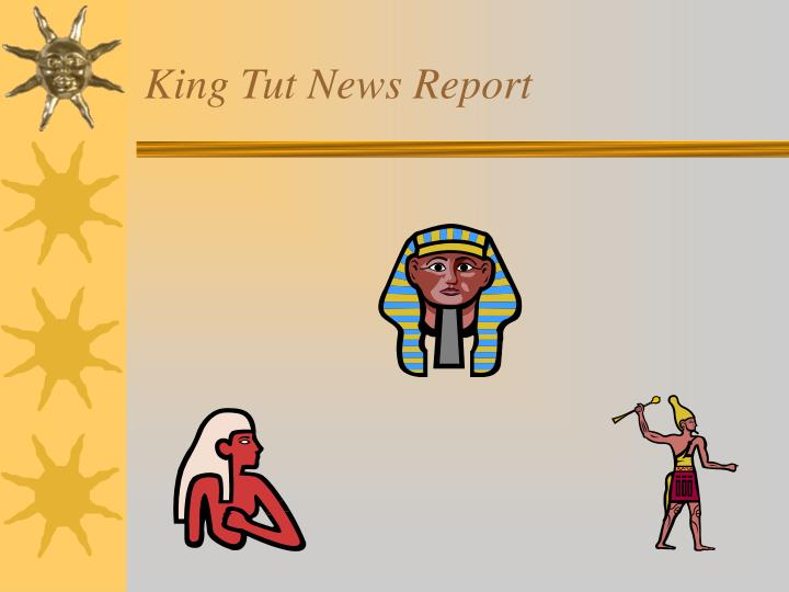 king tut news report n.