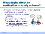 what might affect on motivation to study science