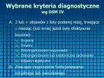 wybrane kryteria diagnostyczne wg dsm iv