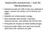 industriella revolutionen livet f r fabriksarbetarna