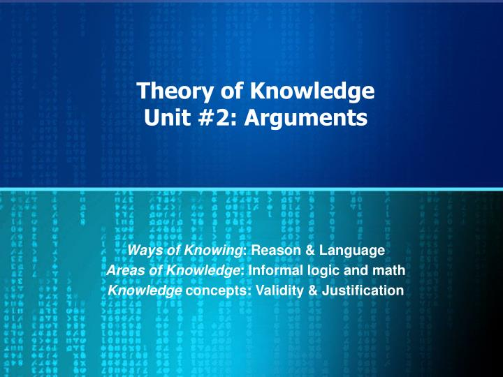 theory of knowledge unit 2 arguments n.