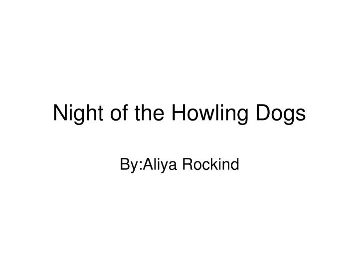 night of the howling dogs n.