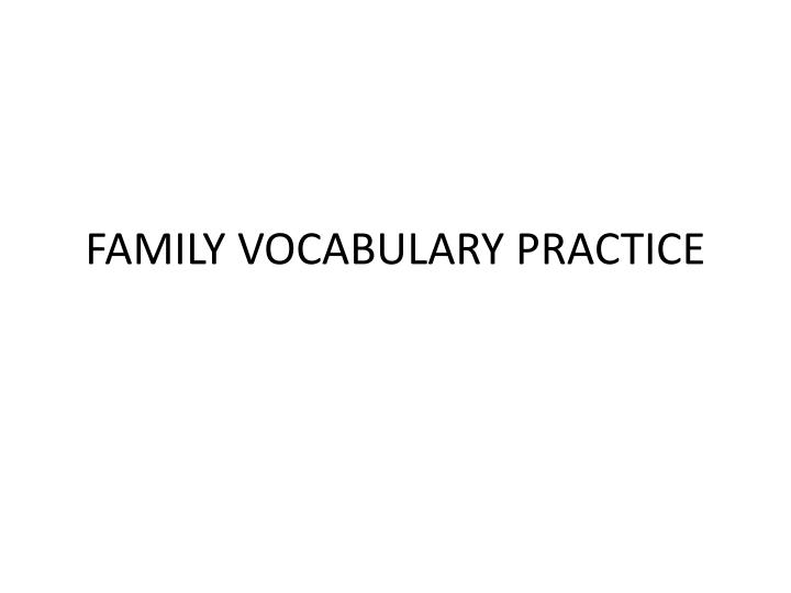 family vocabulary practice n.